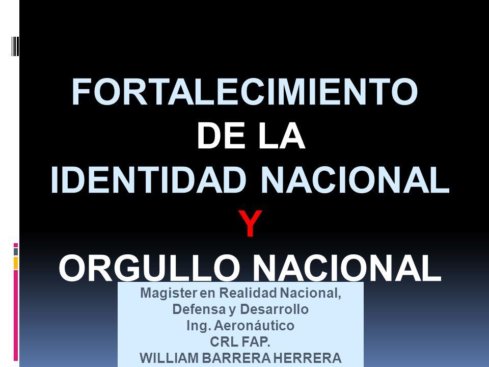FORTALECIMIENTO DE LA IDENTIDAD NACIONAL Y ORGULLO NACIONAL