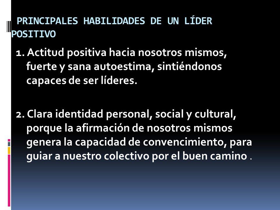 PRINCIPALES HABILIDADES DE UN LÍDER POSITIVO
