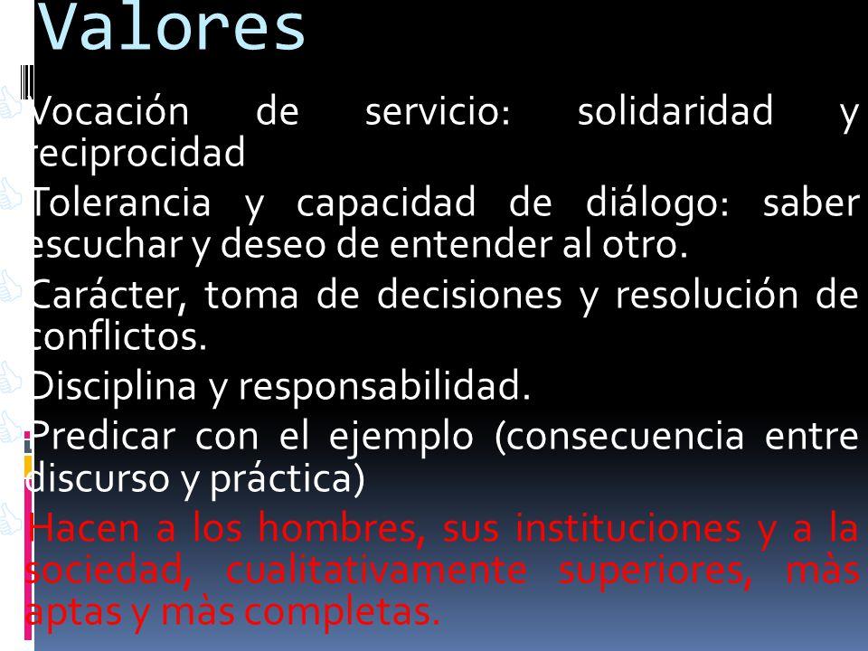 Valores Vocación de servicio: solidaridad y reciprocidad
