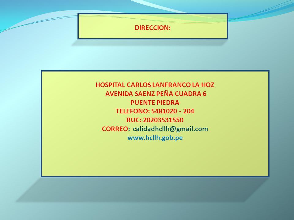 AVENIDA SAENZ PEÑA CUADRA 6 CORREO: calidadhcllh@gmail.com