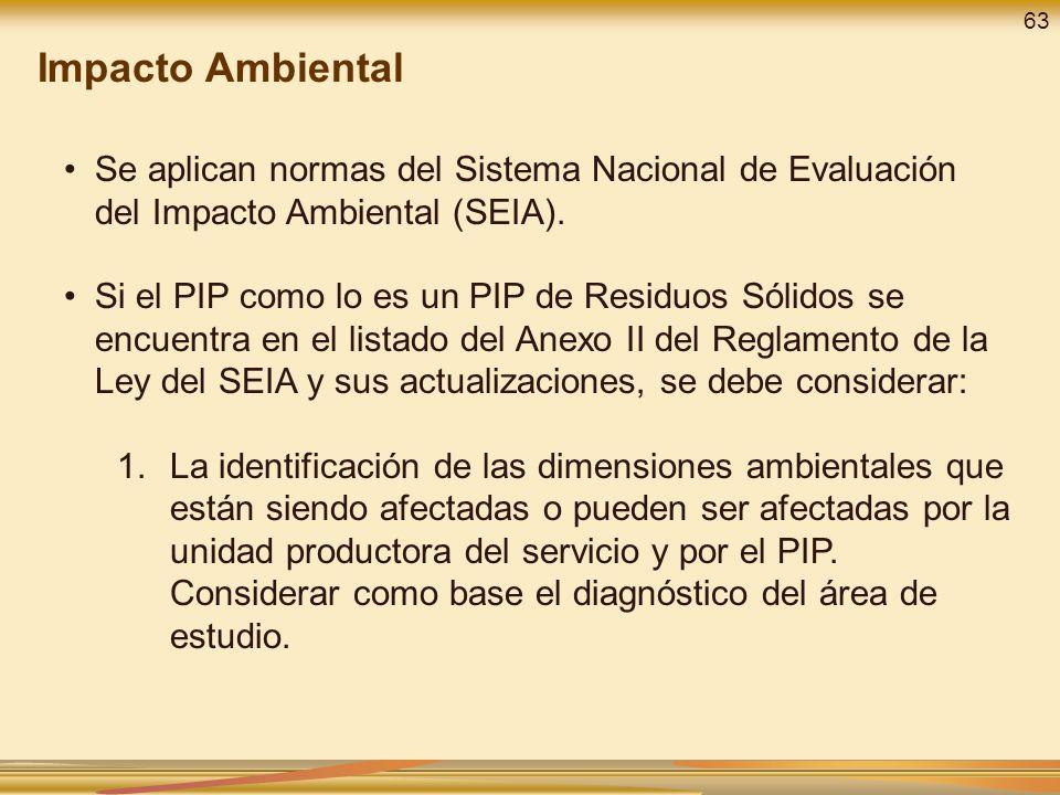 Impacto Ambiental 63. Se aplican normas del Sistema Nacional de Evaluación del Impacto Ambiental (SEIA).