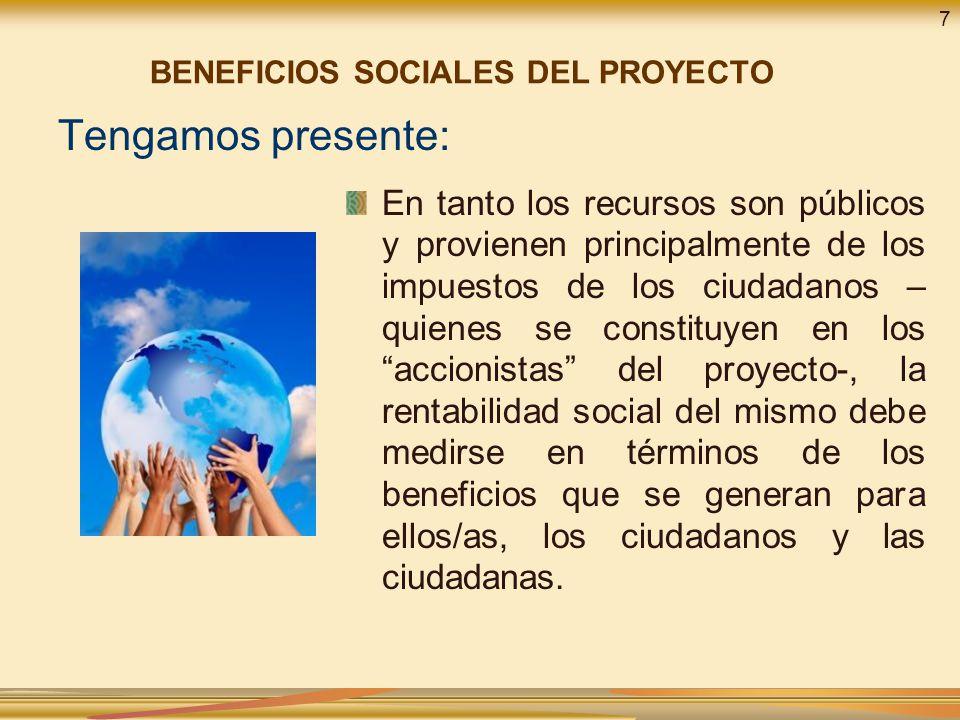 7 BENEFICIOS SOCIALES DEL PROYECTO. Tengamos presente: