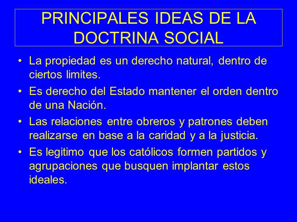PRINCIPALES IDEAS DE LA DOCTRINA SOCIAL
