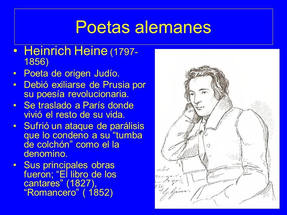 Poetas alemanes Heinrich Heine (1797-1856) Poeta de origen Judío.