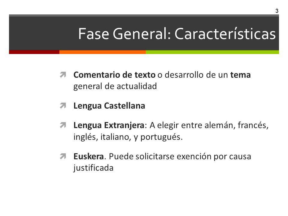 Fase General: Características