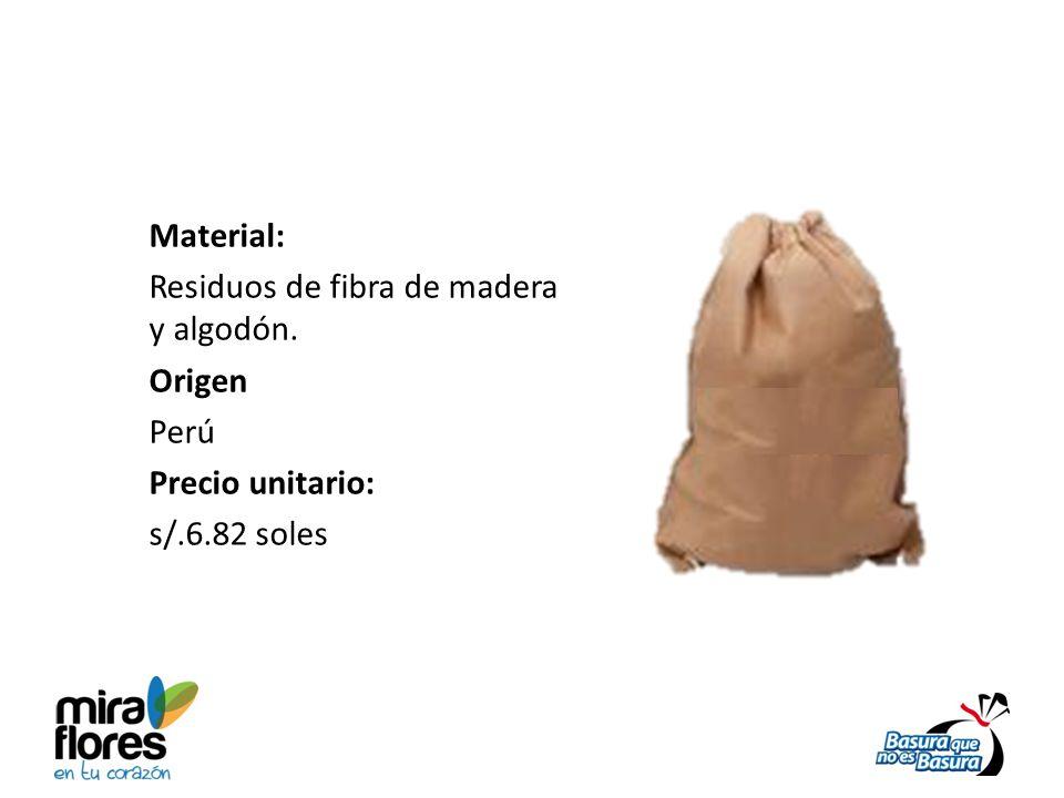 Material: Residuos de fibra de madera y algodón. Origen Perú Precio unitario: s/.6.82 soles