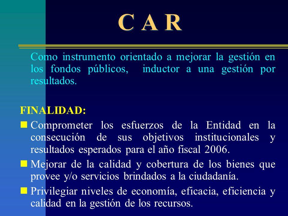 C A R Como instrumento orientado a mejorar la gestión en los fondos públicos, inductor a una gestión por resultados.