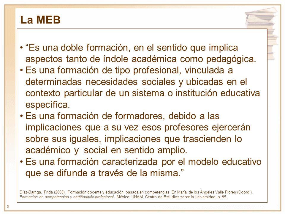 La MEB Es una doble formación, en el sentido que implica aspectos tanto de índole académica como pedagógica.