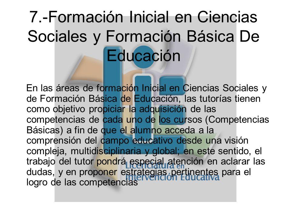 7.-Formación Inicial en Ciencias Sociales y Formación Básica De Educación