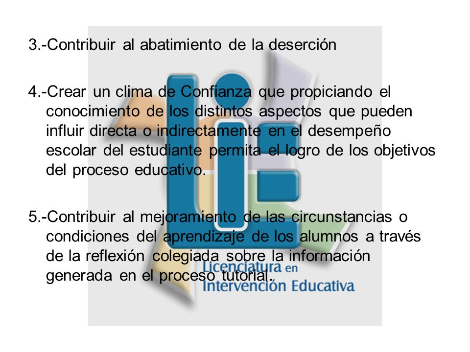 3.-Contribuir al abatimiento de la deserción