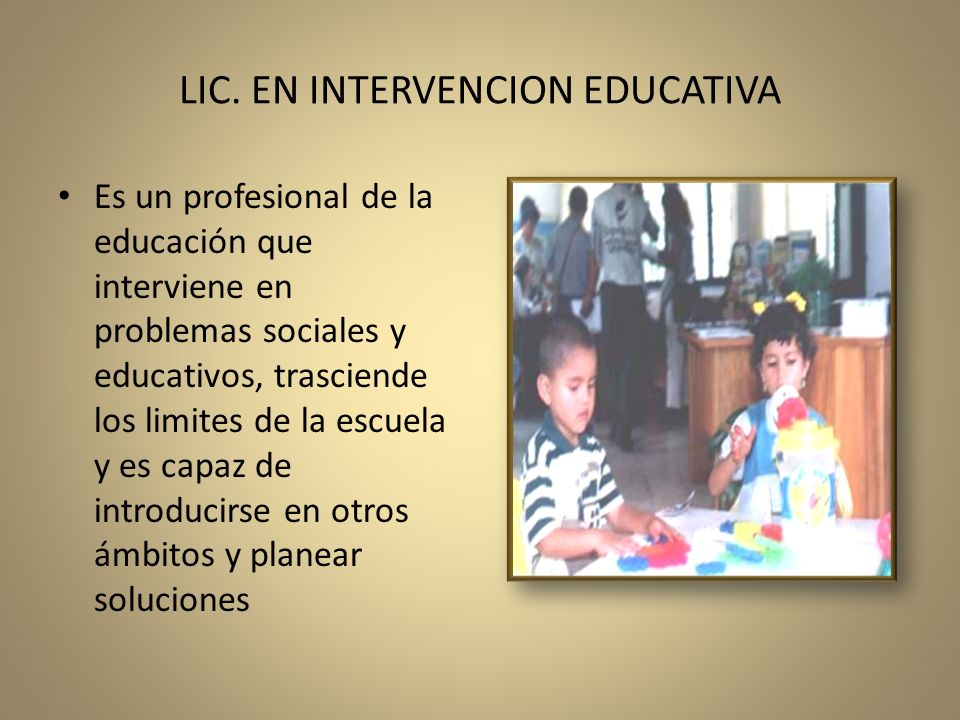 LIC. EN INTERVENCION EDUCATIVA