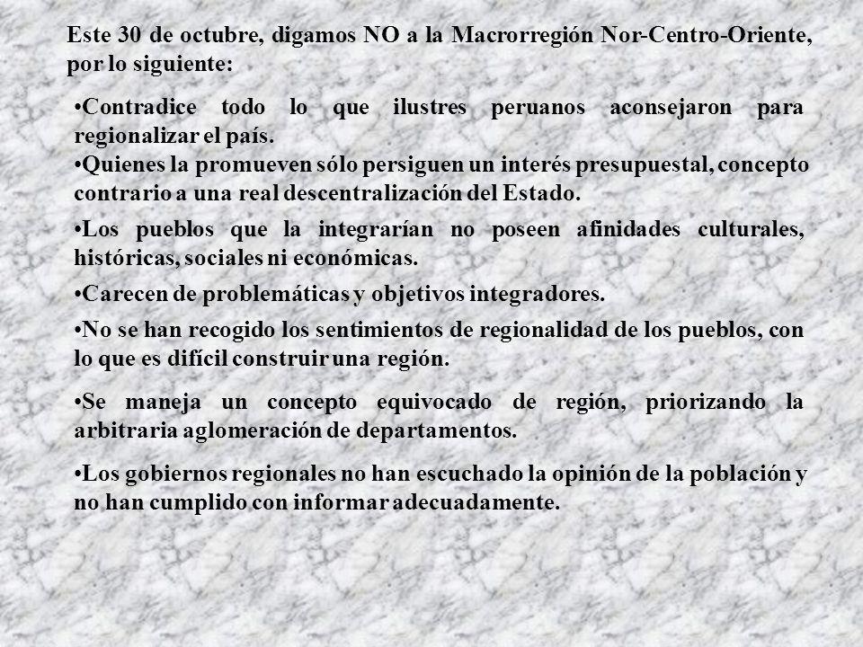 Este 30 de octubre, digamos NO a la Macrorregión Nor-Centro-Oriente, por lo siguiente: