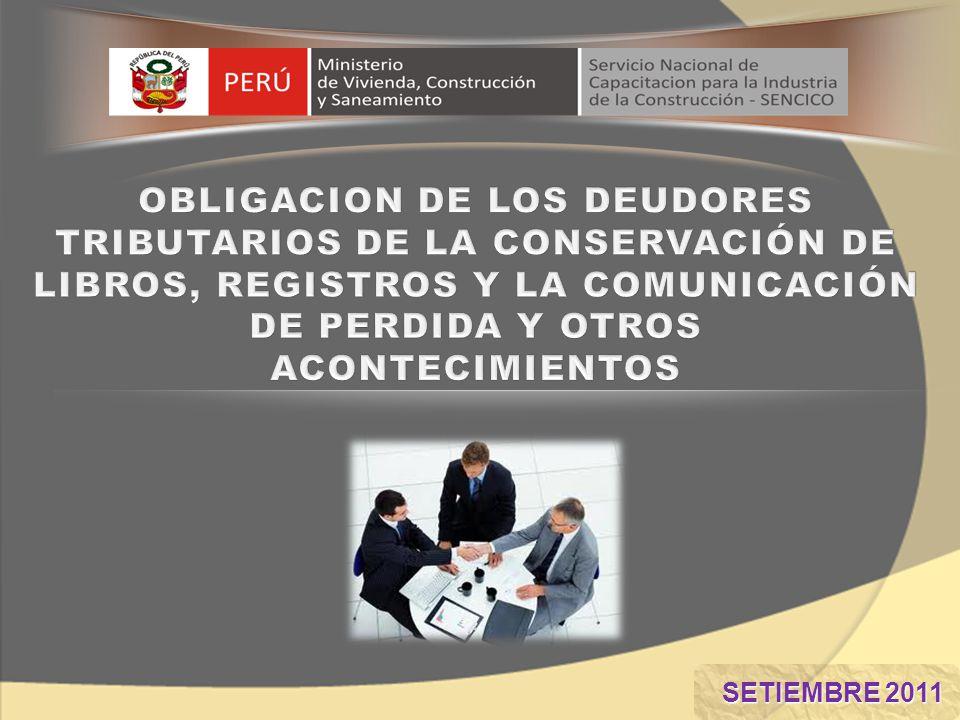 OBLIGACION DE LOS DEUDORES TRIBUTARIOS DE LA CONSERVACIÓN DE LIBROS, REGISTROS Y LA COMUNICACIÓN DE PERDIDA Y OTROS ACONTECIMIENTOS