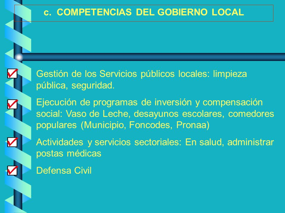 c. COMPETENCIAS DEL GOBIERNO LOCAL