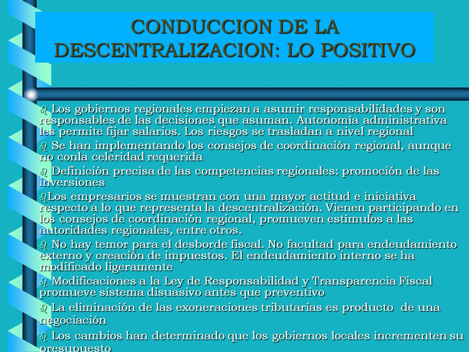 CONDUCCION DE LA DESCENTRALIZACION: LO POSITIVO