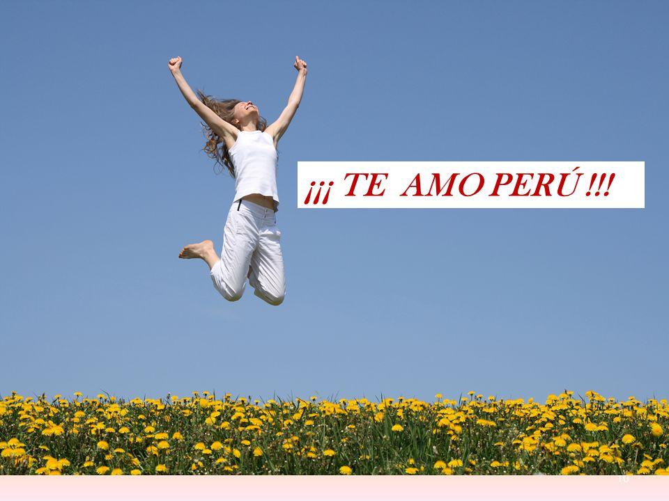 ¡¡¡ TE AMO PERÚ !!!