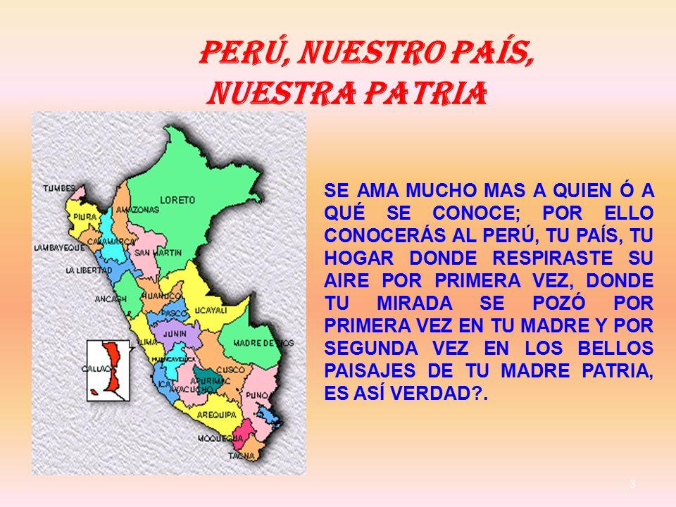 PERÚ, NUESTRO PAÍS, NUESTRA PATRIA