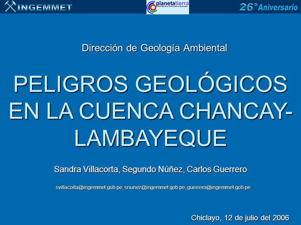 PELIGROS GEOLÓGICOS EN LA CUENCA CHANCAY-LAMBAYEQUE