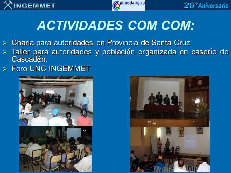 ACTIVIDADES COM COM: Charla para autoridades en Provincia de Santa Cruz. Taller para autoridades y población organizada en caserío de Cascadén.