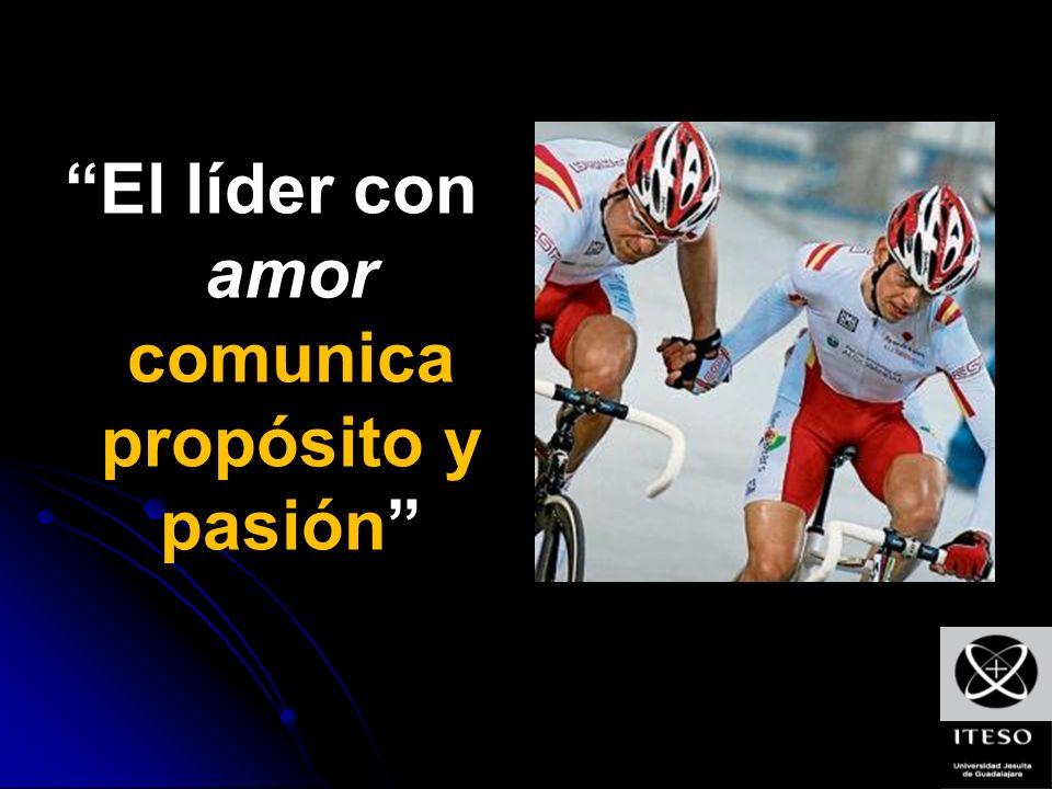 El líder con amor comunica propósito y pasión