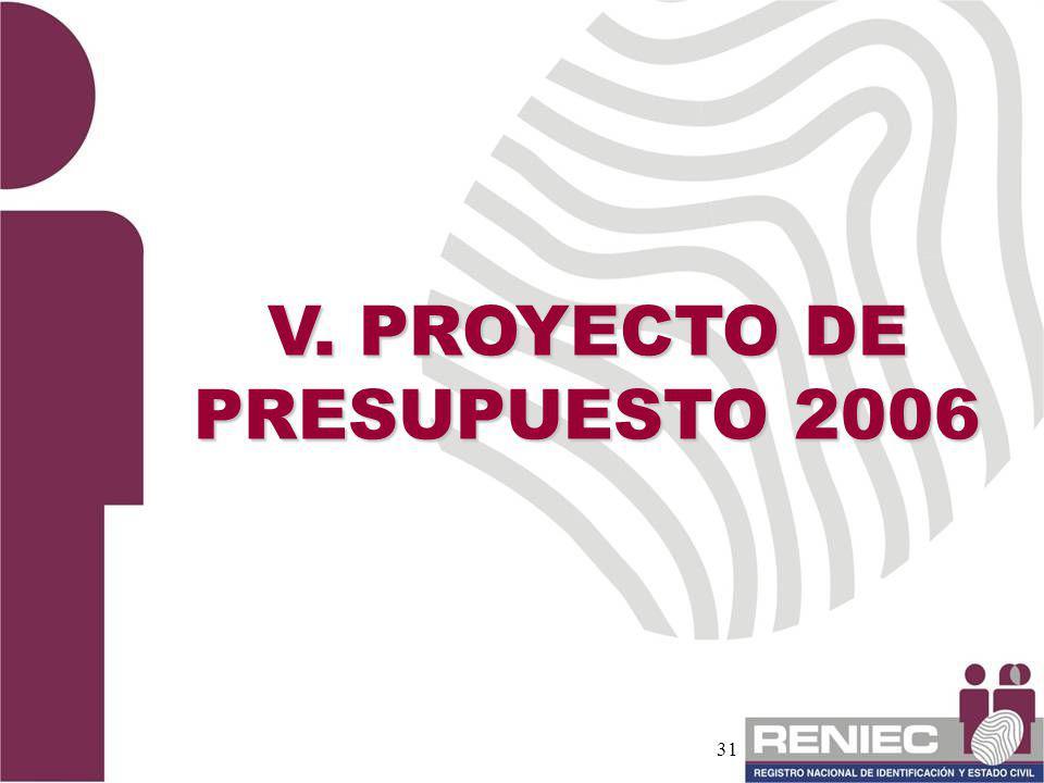 V. PROYECTO DE PRESUPUESTO 2006
