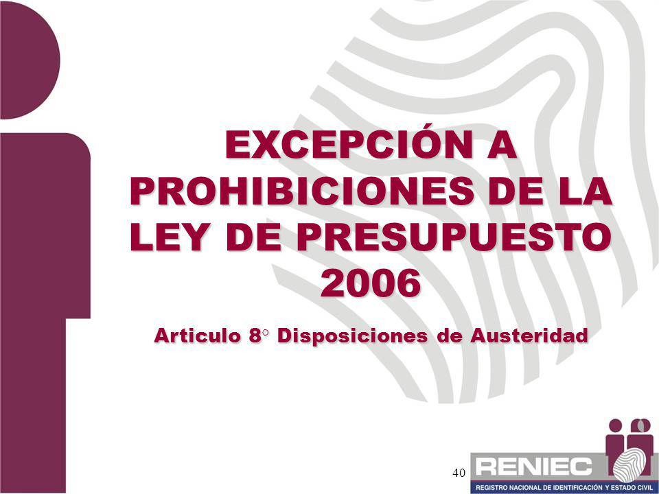 EXCEPCIÓN A PROHIBICIONES DE LA LEY DE PRESUPUESTO 2006