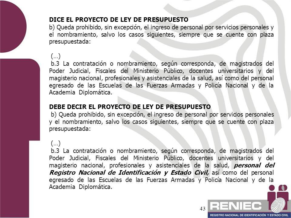 DICE EL PROYECTO DE LEY DE PRESUPUESTO