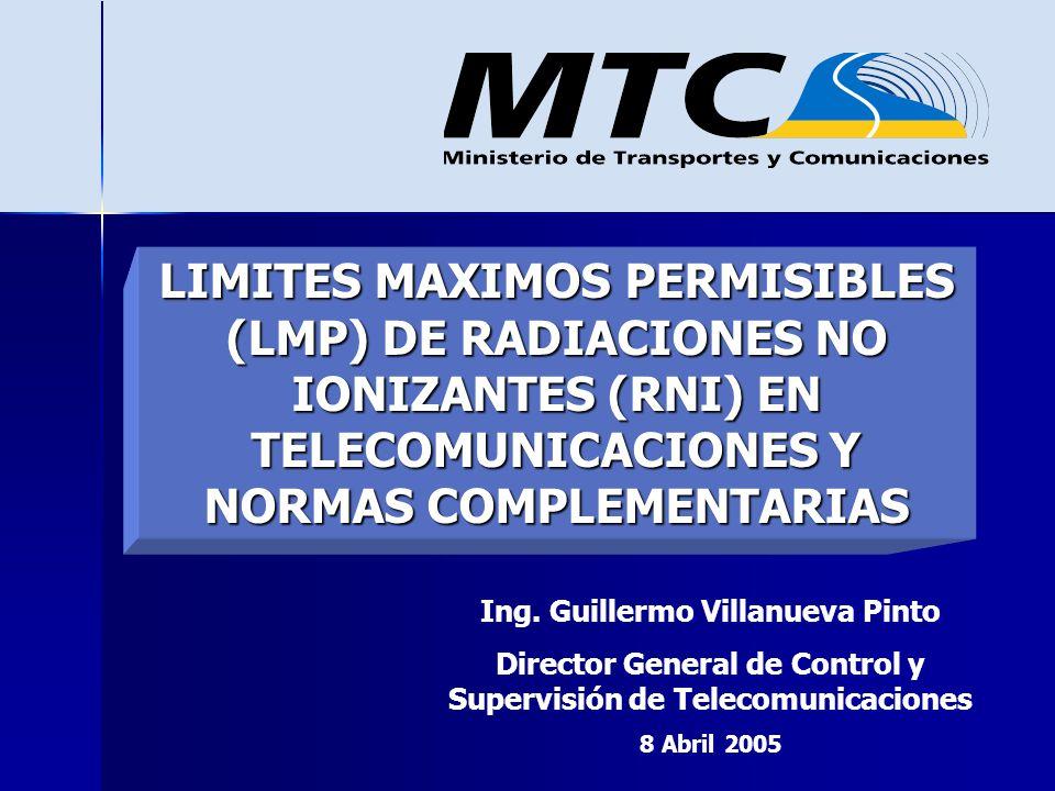 LIMITES MAXIMOS PERMISIBLES (LMP) DE RADIACIONES NO IONIZANTES (RNI) EN TELECOMUNICACIONES Y NORMAS COMPLEMENTARIAS