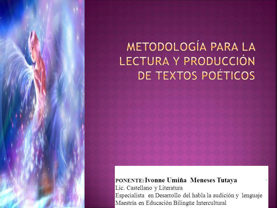 METODOLOGÍA PARA LA LECTURA y producción DE TEXTOS POÉTICOS