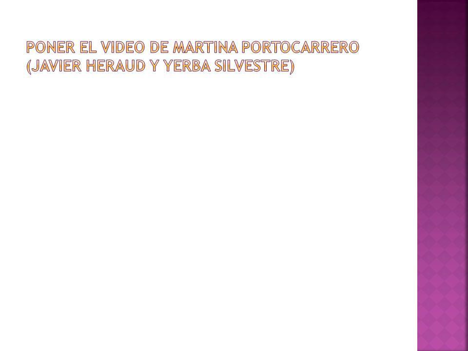 Poner el video de Martina portocarrero (javier Heraud y Yerba silvestre)