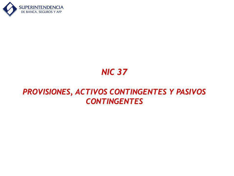 NIC 37 PROVISIONES, ACTIVOS CONTINGENTES Y PASIVOS CONTINGENTES