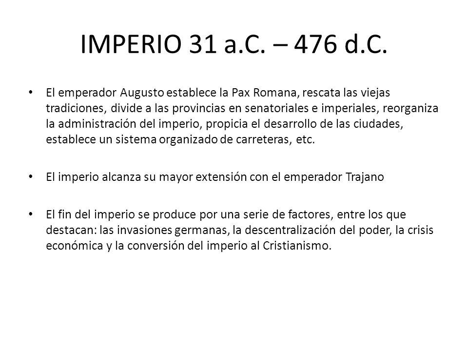 IMPERIO 31 a.C. – 476 d.C.