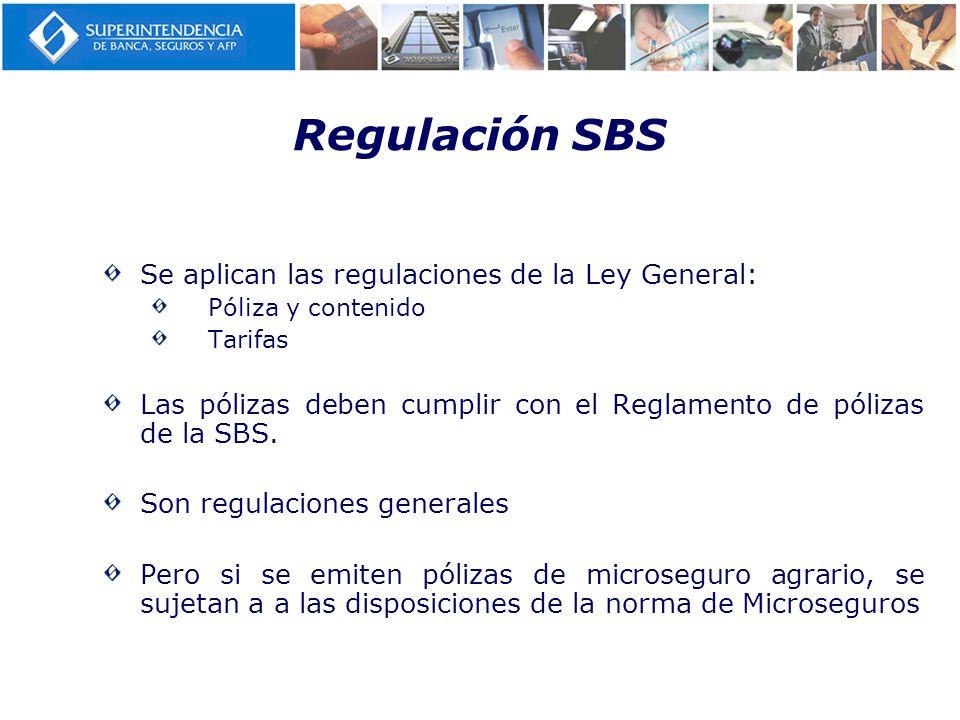 Regulación SBS Se aplican las regulaciones de la Ley General:
