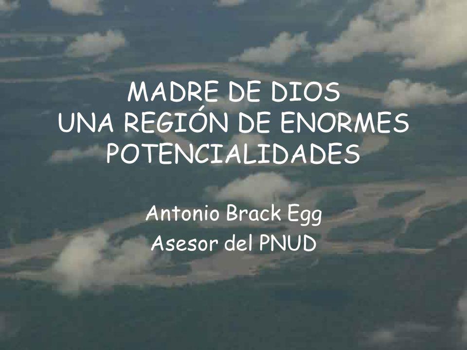 MADRE DE DIOS UNA REGIÓN DE ENORMES POTENCIALIDADES