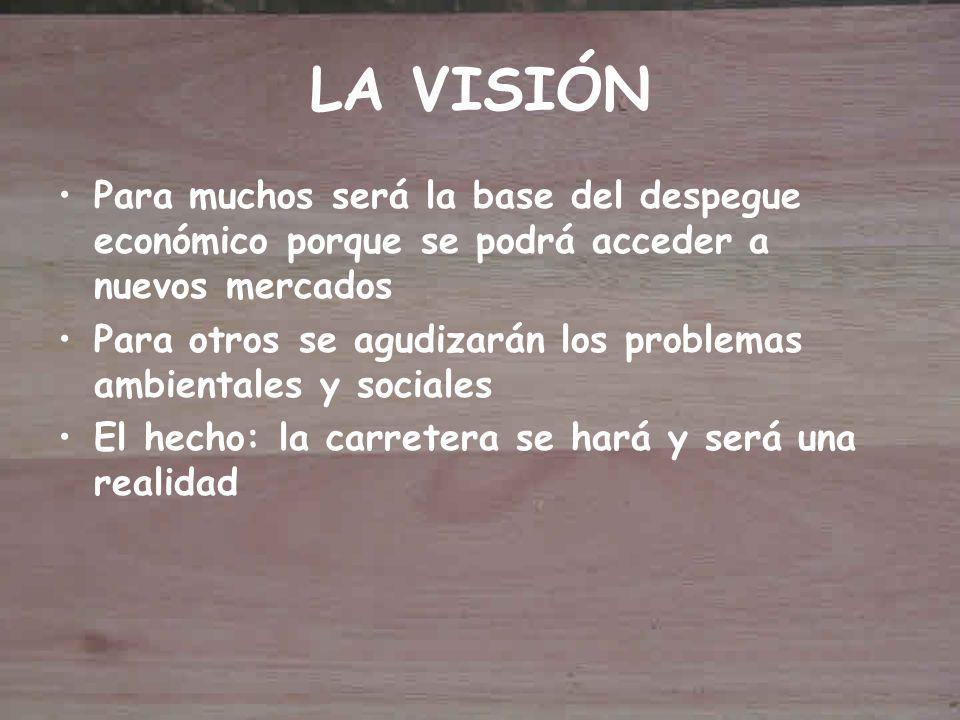 LA VISIÓN Para muchos será la base del despegue económico porque se podrá acceder a nuevos mercados.