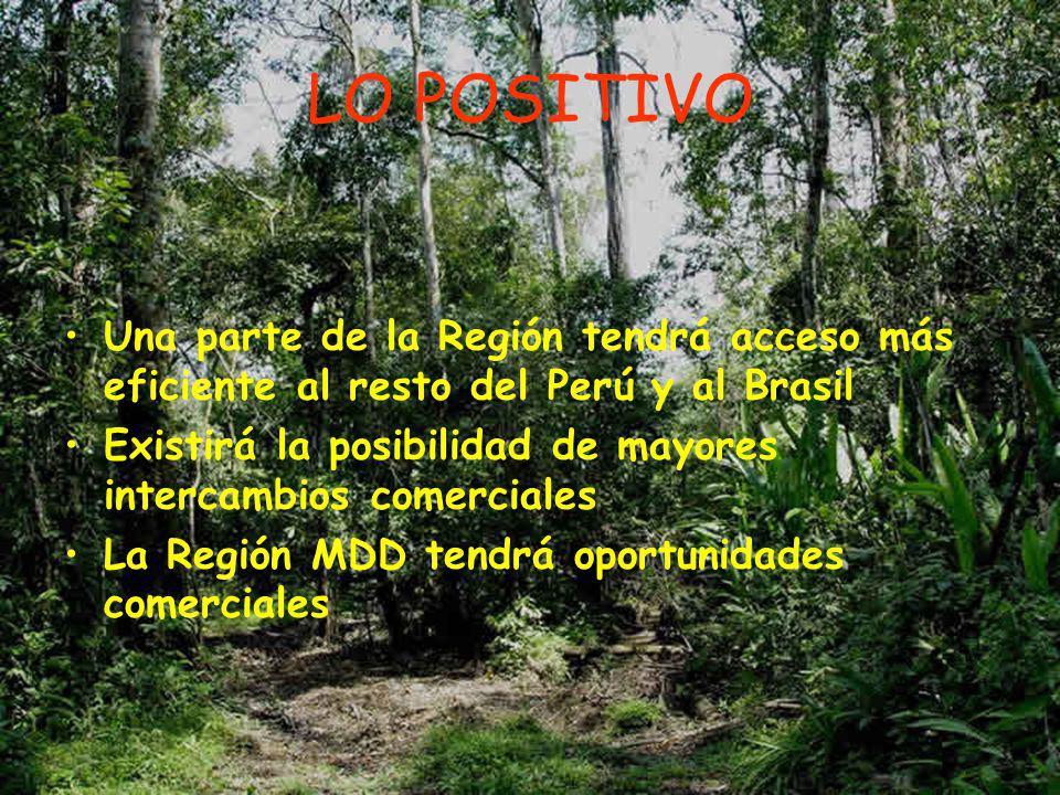 LO POSITIVO Una parte de la Región tendrá acceso más eficiente al resto del Perú y al Brasil.