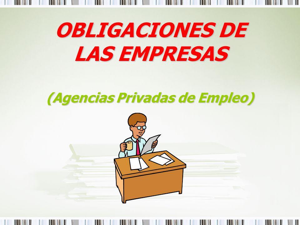OBLIGACIONES DE LAS EMPRESAS (Agencias Privadas de Empleo)