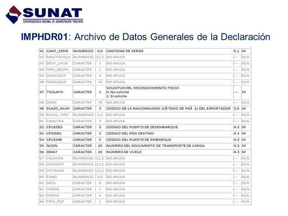 IMPHDR01: Archivo de Datos Generales de la Declaración