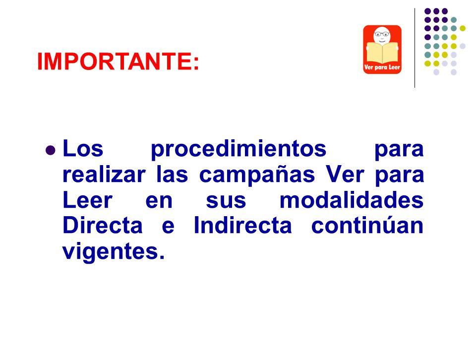 IMPORTANTE: Los procedimientos para realizar las campañas Ver para Leer en sus modalidades Directa e Indirecta continúan vigentes.