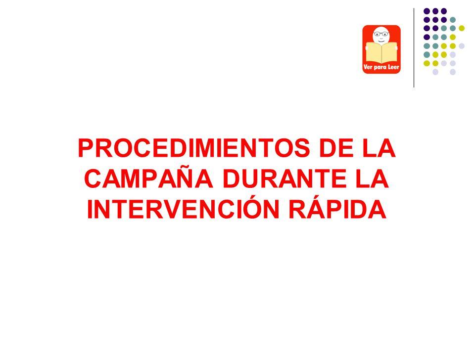 PROCEDIMIENTOS DE LA CAMPAÑA DURANTE LA INTERVENCIÓN RÁPIDA