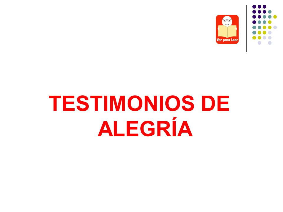TESTIMONIOS DE ALEGRÍA