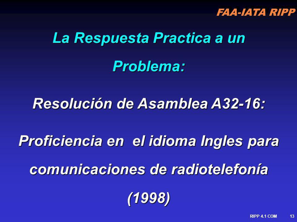 La Respuesta Practica a un Problema: Resolución de Asamblea A32-16:
