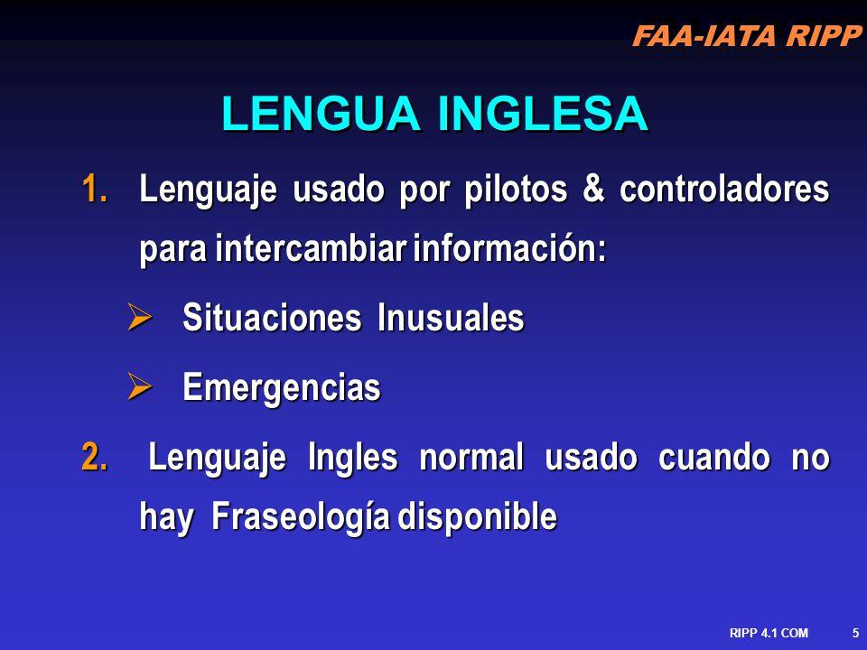 LENGUA INGLESA Lenguaje usado por pilotos & controladores para intercambiar información: Situaciones Inusuales.
