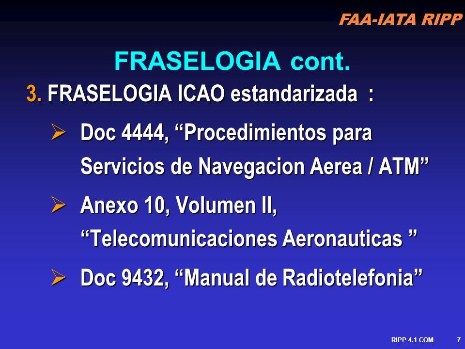 FRASELOGIA cont. 3. FRASELOGIA ICAO estandarizada :