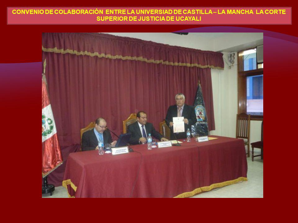 convenio de Colaboración ENTRE LA UNIVERSIAD DE CASTILLA – LA MANCHA la corte superior de justicia de Ucayali