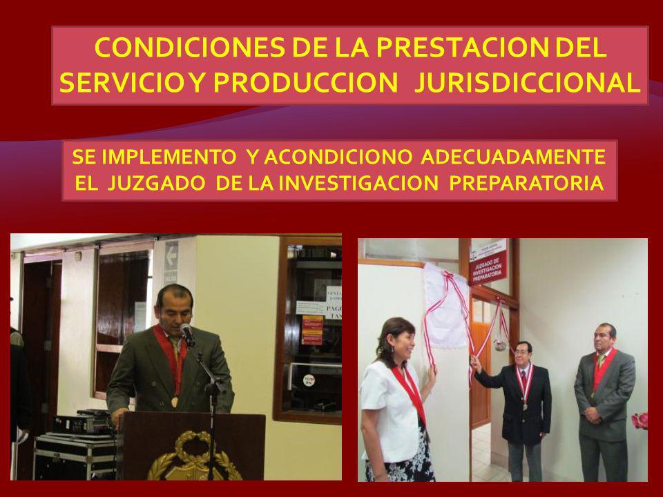 CONDICIONES DE LA PRESTACION DEL SERVICIO Y PRODUCCION JURISDICCIONAL
