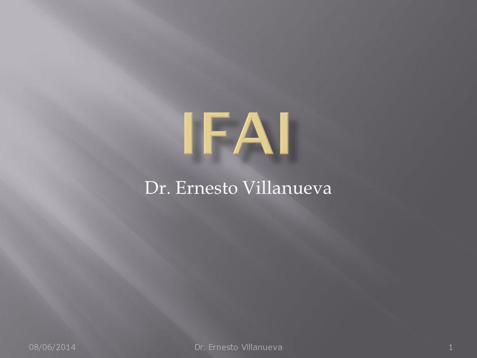 IFAI Dr. Ernesto Villanueva 01/04/2017 Dr. Ernesto Villanueva