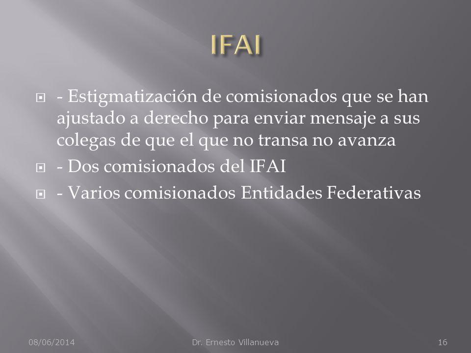 IFAI - Estigmatización de comisionados que se han ajustado a derecho para enviar mensaje a sus colegas de que el que no transa no avanza.