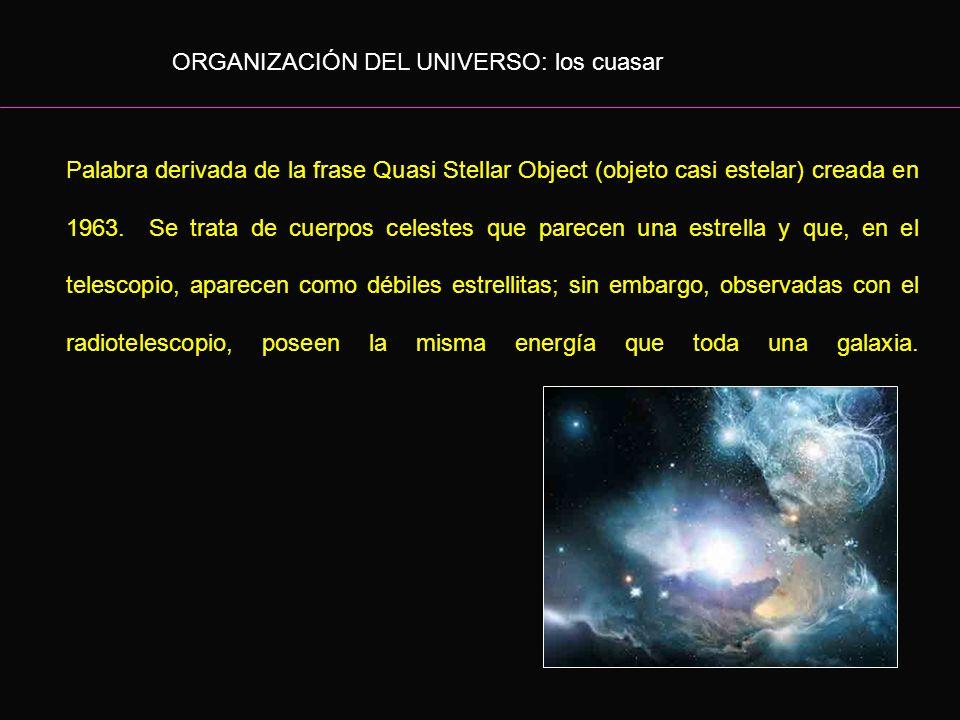 ORGANIZACIÓN DEL UNIVERSO: los cuasar
