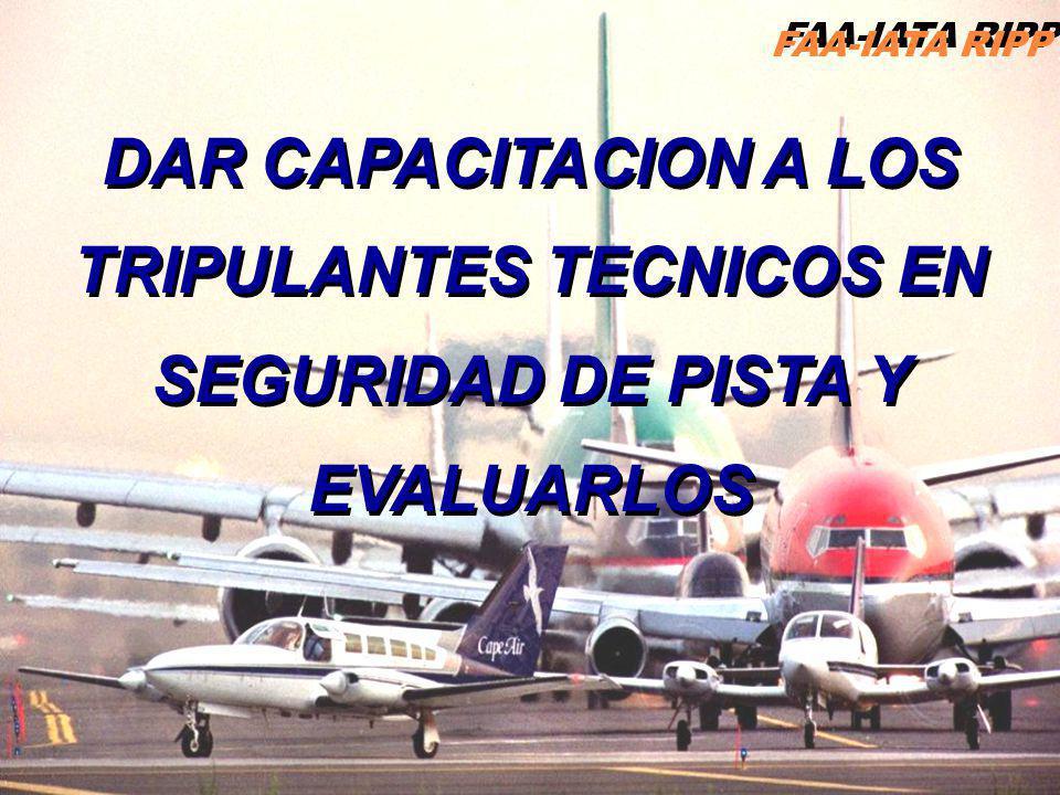 FAA-IATA RIPP DAR CAPACITACION A LOS TRIPULANTES TECNICOS EN SEGURIDAD DE PISTA Y EVALUARLOS
